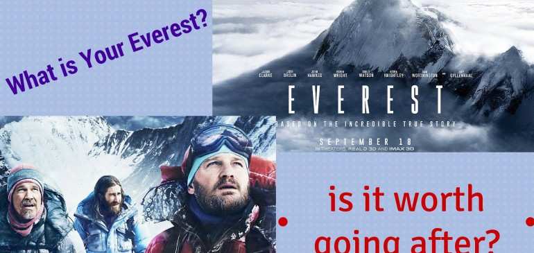 What Is Your Everest?…Is It Worth Going After?