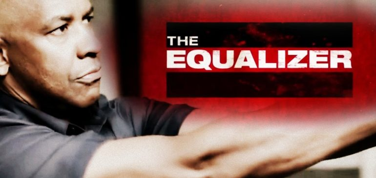 The Equalizer: What I learnt from Denzel Washington